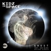 Ghost (feat. Dan Black) - EP, Kidz In Space