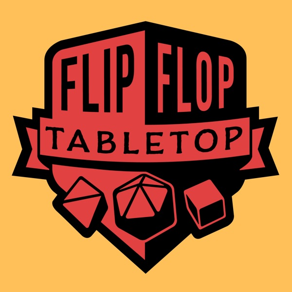 Flip Flop Tabletop - Collaborative Dungeons and Dragons Comedy