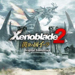 Xenoblade Chronicles 2 Kingdom of Torna (Original Soundtrack)