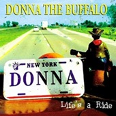 Donna the Buffalo - Life's a Ride