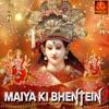 Maiya Ki Bhentein
