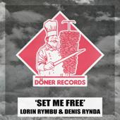 Set Me Free (Radio Edit) - Lorin Rymbu & Denis Rynda