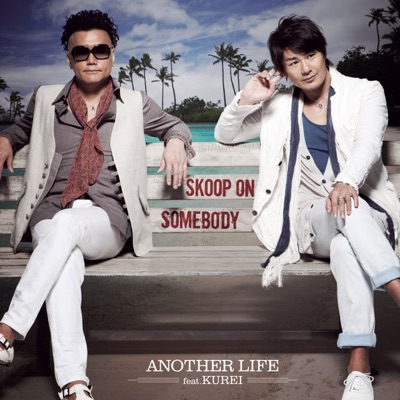Another Life - Single - Skoop on Somebody