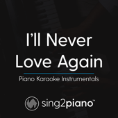 I'll Never Love Again (Originally Performed by Lady Gaga) [Piano Karaoke Version]