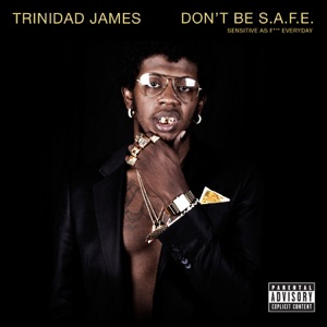 Trinidad James - All Gold Everything feat. T.I., Young Jeezy & 2 Chainz
