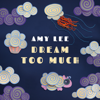 Amy Lee - Dream Too Much artwork
