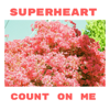 Superheart - Count on Me artwork