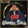 Winners Circle, Lil Yase