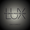 Greenville Chorale, The Greenville Symphony Orchestra & Bing Vick - Lux: The Dawn from on High (Dan Forrest) artwork