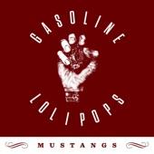 Gasoline Lollipops - Mustangs