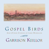 Garrison Keillor - Gospel Birds: And Other Stories of Lake Wobegon  artwork