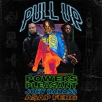 Powers Pleasant - Pull Up (feat. Joey Bada$$ & A$AP Ferg)