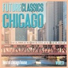 Future Classics Chicago, Vol. 3 - Best of Chicago House