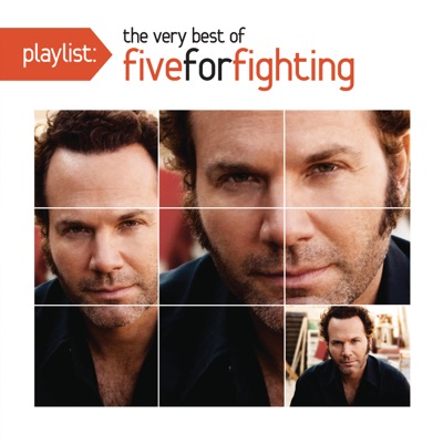 Playlist: The Very Best of Five for Fighting - Five For Fighting