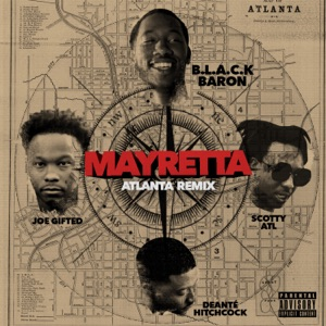 Mayretta (Atlanta Remix) [feat. Scotty ATL, Joe Gifted & Deante' Hitchcock] - Single Mp3 Download