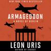 Leon Uris - Armageddon: A Novel of Berlin (Unabridged) bild