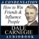 Dale Carnegie - How to Win Friends & Influence People: A Condensation from the Book