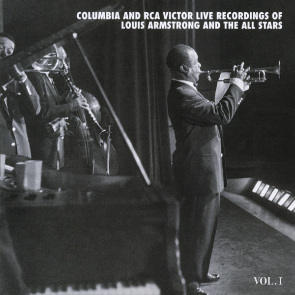 ‎The Columbia & RCA Victor Live Recordings, Vol  1 by Louis Armstrong and  The All Stars