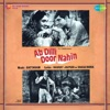 Ab Dilli Door Nahin (Original Motion Picture Soundtrack)
