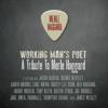 Working Man's Poet: A Tribute to Merle Haggard - Varios Artistas