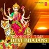 Morning Time Devi Bhajans