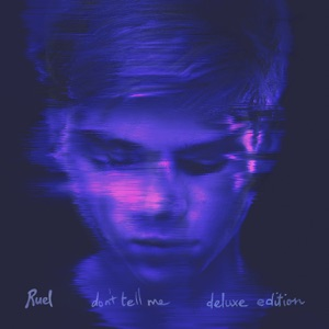 Ruel - Don't Tell Me
