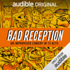 Justin Michael & Eric Martin - Bad Reception (Unabridged)  artwork