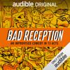 Justin Michael & Eric Martin - Bad Reception (Unabridged)  artwork