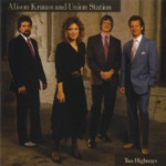 Alison Krauss & Union Station - Love You In Vain