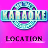 Location Originally Performed By Khalid [Instrumental Karaoke Version] Now That's Karaoke Instrumentals - Now That's Karaoke Instrumentals
