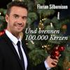 Und brennen 100.000 Kerzen - Florian Silbereisen