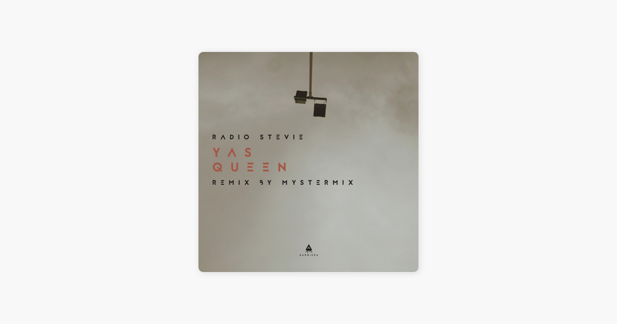 Yas Queen (Remix by Mystermix) - Single by MysterMix & Radio Stevie