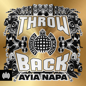 Various Artists - Throwback Ayia Napa - Ministry of Sound