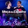Moça Do Espelho feat Luan Santana Ao Vivo Single