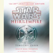 Heir to the Empire: Star Wars: The 20th Anniversary Edition (Unabridged)