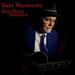 Gary Nicholson - God Help America (feat. Ruthie Foster)