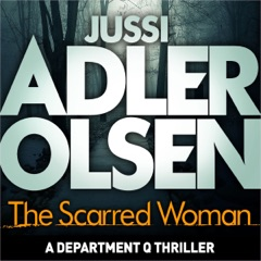 The Scarred Woman: Department Q, Book 7 (Unabridged)