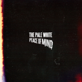 Peace of Mind - The Pale White