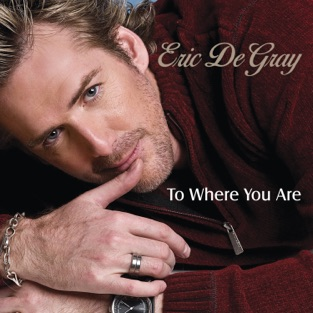 To Where You Are – Eric De Gray