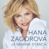 Já Nemám Strach - Hana Zagorova