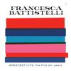 Greatest Hits: The First Ten Years - Francesca Battistelli