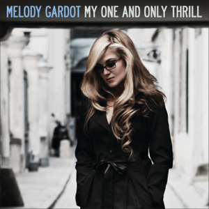Melody Gardot - My One and Only Thrill (Bonus Track Version)