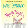 Naughty Neighbor (Unabridged) - Janet Evanovich
