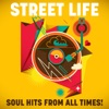 Street Life: Soul Hits from All Times!