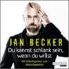 Jan Becker - Du kannst schlank sein, wenn du willst - Grafik