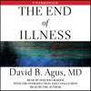 David B. Agus - The End of Illness (Unabridged) artwork