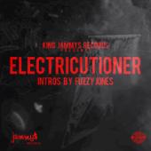 Electricutioner (Intros By Fuzzy Jones)