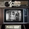 Brothers Osborne - Pawn Shop Album