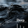 Deep - The Best Collection of New Age Relaxing Meditation Music - Quiet Moments
