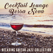 Cocktail Lounge Bossa Nova - Relaxing Guitar Jazz Collection: Cafe Bar, Spanish Nights - Classical Jazz Guitar Club - Classical Jazz Guitar Club